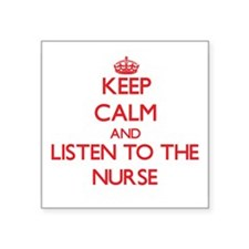 Keep Calm and Listen to the Nurse Sticker