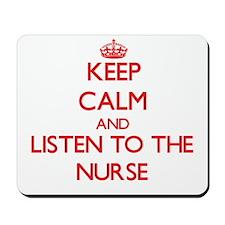 Keep Calm and Listen to the Nurse Mousepad