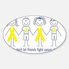 Friends don't let friends fight can Sticker (Oval)