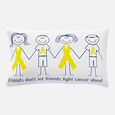 Friends don't let friends fight cancer Pillow Case