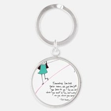 Its a Balancing Act Round Keychain
