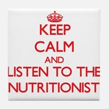 Keep Calm and Listen to the Nutritionist Tile Coas