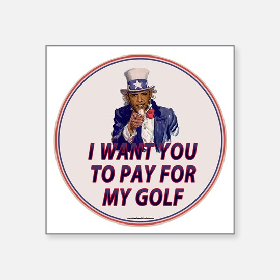 """I Want You To Pay For My Go Square Sticker 3"""" x 3"""""""