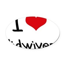 I Love Midwives Oval Car Magnet