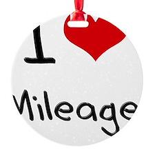 I Love Mileage Ornament
