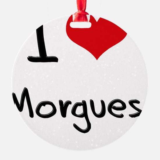 I Love Morgues Ornament