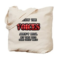 I know the voices in my head arent real b Tote Bag