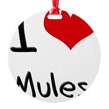 I Love Mules Ornament
