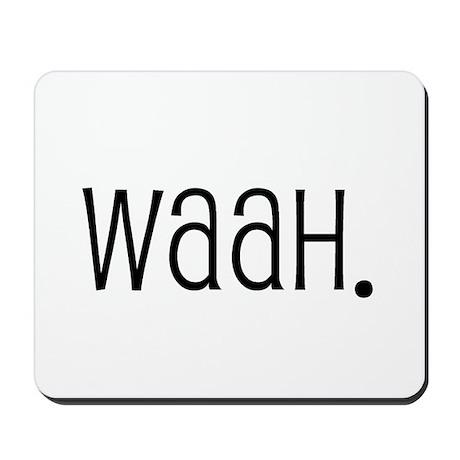 Waah. Mousepad