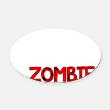 Its not easy being a ZOMBIE-white Oval Car Magnet