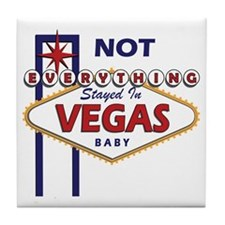 NOT Everything Stayed In Vegas Tile Coaster