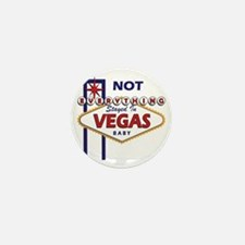 NOT Everything Stayed In Vegas Mini Button