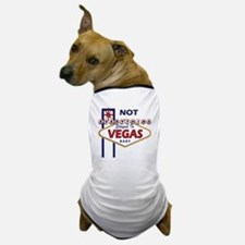 NOT Everything Stayed In Vegas Dog T-Shirt