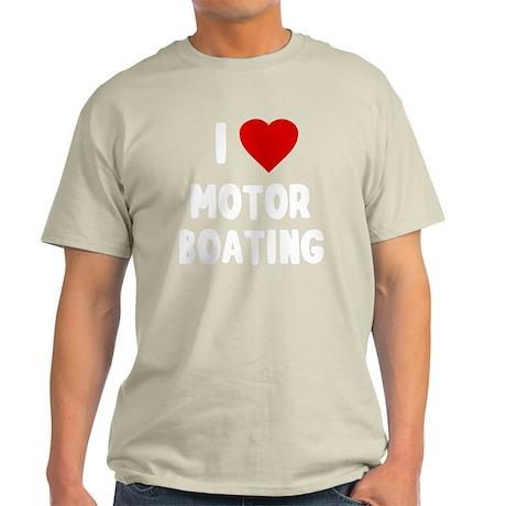 I Love Motor Boating Light T-Shirt