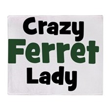 Crazy Ferret Lady Throw Blanket