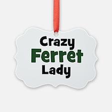 Crazy Ferret Lady Ornament