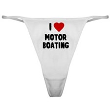 I Love Motor Boating Classic Thong