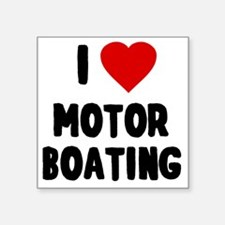 "I Love Motor Boating Square Sticker 3"" x 3"""