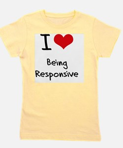I Love Being Responsive Girl's Tee