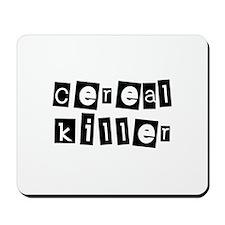 cErEal KillEr Mousepad