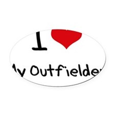 I Love My Outfielder Oval Car Magnet