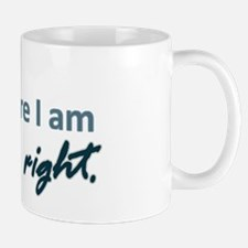 I think therefore I am... right Mug