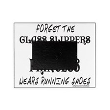 FORGET GLASS SLIPPER/WEARS RUNNING S Picture Frame