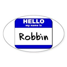 hello my name is robbin Oval Decal