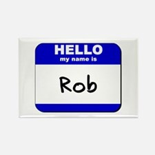 hello my name is rob Rectangle Magnet