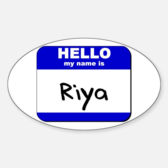 hello my name is riya Oval Decal