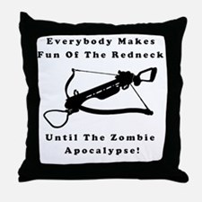 Everybody Makes Fun Of The Redneck Un Throw Pillow