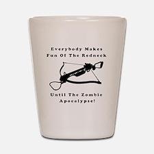 Everybody Makes Fun Of The Redneck Unti Shot Glass