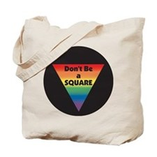 Don't Be a Square Tote Bag