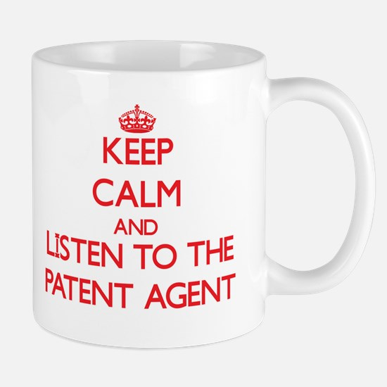 Keep Calm and Listen to the Patent Agent Mugs