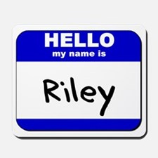 hello my name is riley  Mousepad