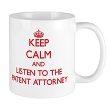 Keep Calm and Listen to the Patent Attorney Mugs