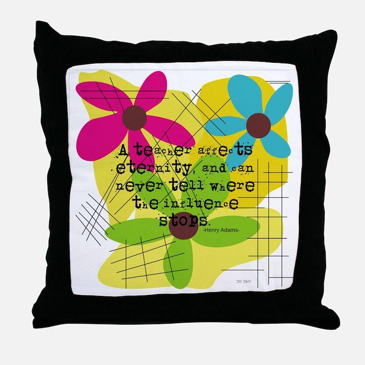 A teacher affects eternity PILLOW Throw Pillow