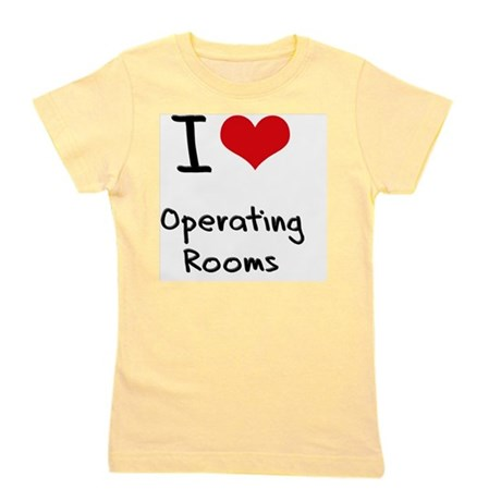 I Love Operating Rooms Girl's Tee