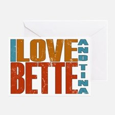 I Love Bette and Tina Greeting Card