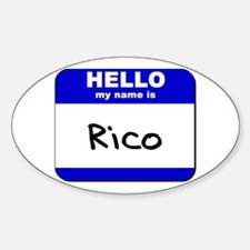 hello my name is rico Oval Decal