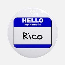 hello my name is rico  Ornament (Round)