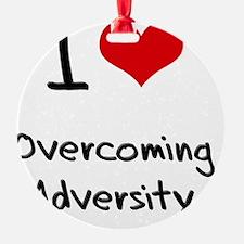 I Love Overcoming Adversity Ornament