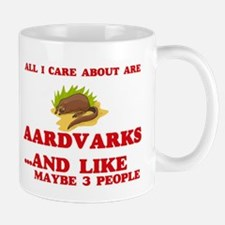 All I care about are Aardvarks Mugs