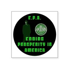 "EPA  Ending Prosperity in A Square Sticker 3"" x 3"""
