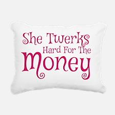 She Twerks Hard For The  Rectangular Canvas Pillow