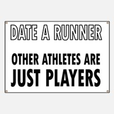 Date a Runner - Other Athletes are just pla Banner