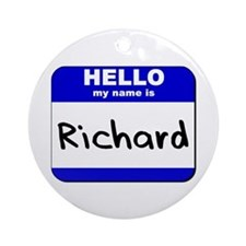 hello my name is richard  Ornament (Round)