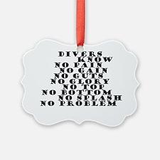 DIVERS KNOW Ornament