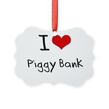 I Love Piggy Bank Ornament