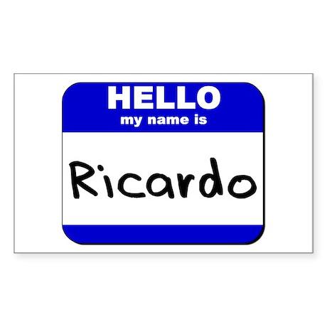hello my name is ricardo Rectangle Sticker